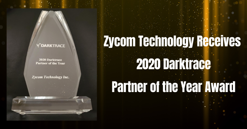Zycom Technology is Back-to-Back Recipient of the 2020 Darktrace Partner of the Year Award